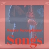Suave Saxophone Songs fra Various Artists