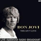 This Ain't Love (Live) de Bon Jovi