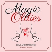 Love and Marriage (Magic Oldies) von Various Artists