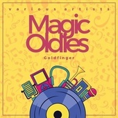 Goldfinger (Magic Oldies) van Various Artists