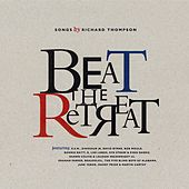 Beat The Retreat: Songs By Richard Thompson de Various Artists