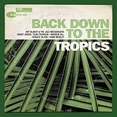 Back Down To The Tropics by Various Artists
