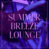 Summer Breeze Lounge, Vol. 2 by Various Artists