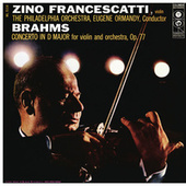Brahms: Violin Concerto, Op. 77 - Vieuxtemps: Violin Concerto No. 4, Op. 31 (Remastered) by Zino Francescatti