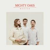 Mexico de Mighty Oaks