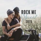 Rock Me Sweet 2019 de Various Artists