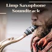 Limp Saxophone Soundtrack de Various Artists