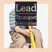 Lead Trumpet Memories by Various Artists