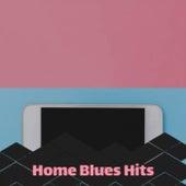 Home Blues Hits de Various Artists