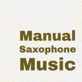 Manual Saxophone Music von Various Artists