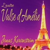 L'autre valse d'Amélie by Jonas Kvarnström