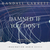 Damned If You Don't by Imagination Audio Books