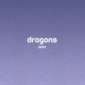DRAGONS by Dope