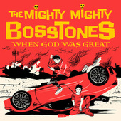 When God Was Great de The Mighty Mighty Bosstones