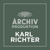 Archiv Produktion - Karl Richter by Karl Richter