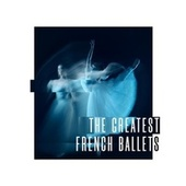 The Greatest French Ballets de Various Artists