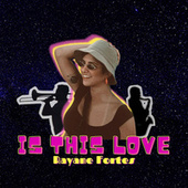 Is This Love by Rayane Fortes
