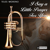 I Say a Little Prayer for You de Teles Moreno