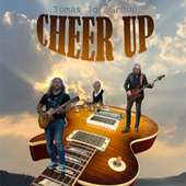 Cheer Up by Tomas Jo´ Group
