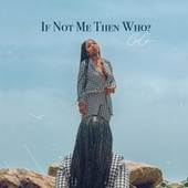 If Not Me Then Who? by Ce Ce
