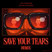 Save Your Tears (Remix) de The Weeknd, Ariana Grande