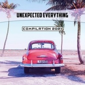 Unexpected Everything Compilation 2021 de Mauro Rawn, V A, Natola