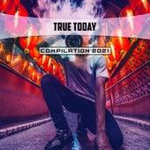 True Today Compilation 2021 de Emile Nicole, Gianluigi Toso, Gim Tonic, La Giorgia