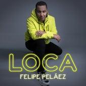 Loca de Felipe Peláez (Pipe Peláez)