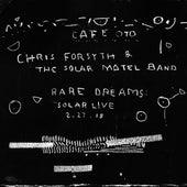 Rare Dreams: Solar Live 2.27.18 (Expanded) (Live) von Chris Forsyth
