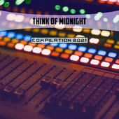Think Of Midnight Compilation 2021 by Gianluigi Toso, John Toso, Lauritano