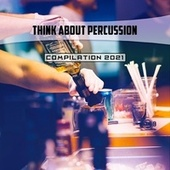 Think About Percussion Compilation 2021 von Bianco