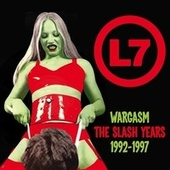 Wargasm: The Slash Years 1992-1997 by L7