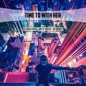 Time to with Her Compilation 2021 de Zitelli
