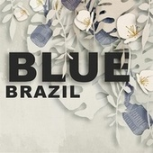 Blue Brazil by Various Artists