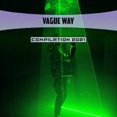 Vague Way Compilation 2021 von La Giorgia John Toso