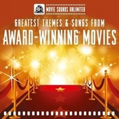 Greatest Themes & Songs from Award Winning Movies by Movie Sounds Unlimited