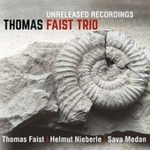 Unreleased Recordings de Thomas Faist Trio