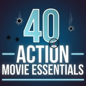 40 Action Movie Essentials by Various Artists