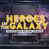 Heroes of the Galaxy - The Ultimate Mix-Tape Tribute de Various Artists