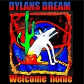 Welcome Home by Dylan's Dream