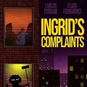 Ingrid's Complaints, Vol. 1 de Carlos Ferrari