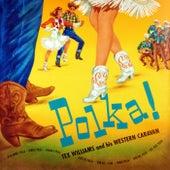 Polka! by Tex Williams & His Western Caravan