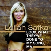 Look what they've done to my song, Ma by Leilah Safka