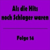 Als die Hits noch Schlager waren Folge 14 de Various Artists