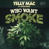 Who Want Smoke by Telly Mac
