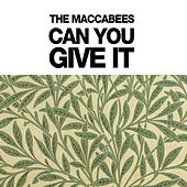 Can You Give It by The Maccabees