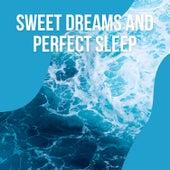 ! ! ! ! ! ! ! !  Sweet Dreams and Perfect Sleep vol. 3 by Ocean Waves For Sleep (1)