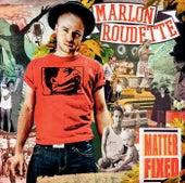 Matter Fixed von Marlon Roudette