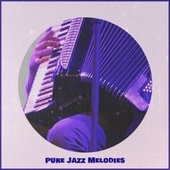 Pure Jazz Melodies von Various Artists