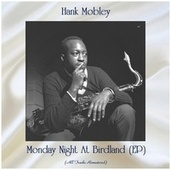 Monday Night at Birdland (All Tracks Remastered, Ep) by Hank Mobley